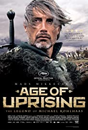 Age of Uprising: The Legend of Michael Kohlhaas (2013) Poster - Movie Forum, Cast, Reviews