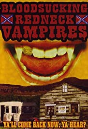 Bloodsucking Redneck Vampires(2004) Poster - Movie Forum, Cast, Reviews