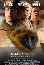 Pearl Harbor II: Pearlmageddon(2001) Poster - Movie Forum, Cast, Reviews