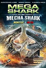 Mega Shark vs. Mecha Shark(2014) Poster - Movie Forum, Cast, Reviews