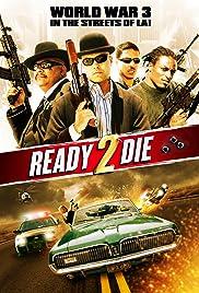 Ready 2 Die(2014) Poster - Movie Forum, Cast, Reviews