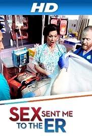 Sex Sent Me to the ER Poster - TV Show Forum, Cast, Reviews