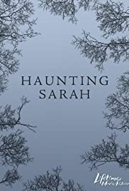 Haunting Sarah (2005) Poster - Movie Forum, Cast, Reviews