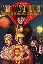 Captain Amazingly Incredible and the Space Vampires from the Evil Planet!!! Poster