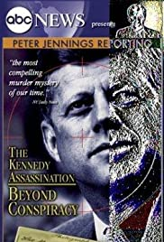 Peter Jennings Reporting: The Kennedy Assassination - Beyond Conspiracy (2003) Poster - Movie Forum, Cast, Reviews