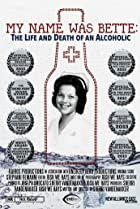 My Name Was Bette: The Life and Death of an Alcoholic (2011) Poster
