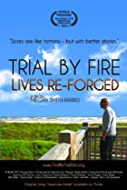 Image of Trial by Fire: Lives Re-Forged
