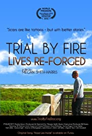 Trial by Fire: Lives Re-Forged Poster