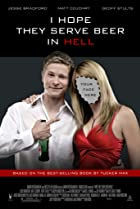 I Hope They Serve Beer in Hell (2009) Poster