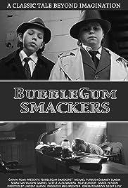 Bubblegum Smackers Poster