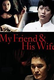 Naui chingu, geuui anae(2006) Poster - Movie Forum, Cast, Reviews