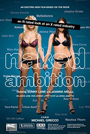 Naked Ambition: An R Rated Look at an X Rated Industry poster