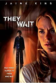 They Wait (2007) Poster - Movie Forum, Cast, Reviews
