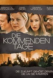 Die kommenden Tage(2010) Poster - Movie Forum, Cast, Reviews