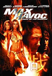 Max Havoc: Curse of the Dragon (2004) Poster - Movie Forum, Cast, Reviews