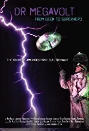 Dr Megavolt: From Geek to Superhero Poster