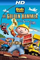 Image of Bob the Builder: The Legend of the Golden Hammer