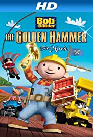 Bob the Builder: The Legend of the Golden Hammer Poster