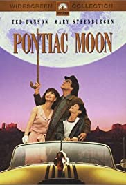 Pontiac Moon(1994) Poster - Movie Forum, Cast, Reviews