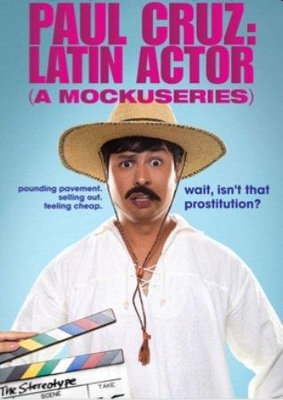 Paul Cruz: Latin Actor (A Mockuseries) (2010)