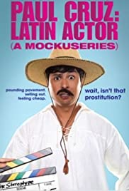 Paul Cruz: Latin Actor (A Mockuseries) Poster