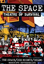Theater of Survival: Life and Times of the Space