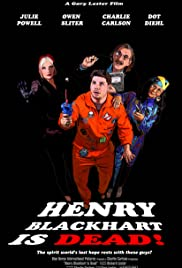 Henry Blackhart Is Dead! Poster