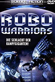Robo Warriors (1996) Poster - Movie Forum, Cast, Reviews