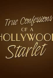 True Confessions of a Hollywood Starlet (2008) Poster - Movie Forum, Cast, Reviews