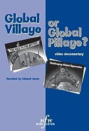 Global Village or Global Pillage Poster