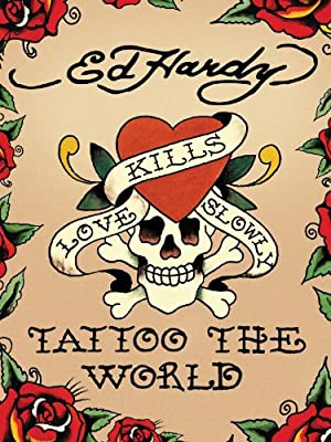 Ed Hardy: Tattoo the World (2010)