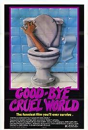Good-bye Cruel World Poster