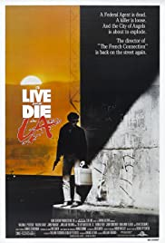 To Live and Die in L.A. (1985) Poster - Movie Forum, Cast, Reviews
