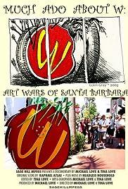Much Ado About W: Art Wars of Santa Barbara Poster