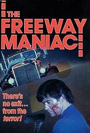 The Freeway Maniac(1989) Poster - Movie Forum, Cast, Reviews