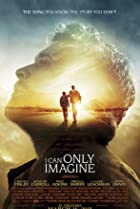 I Can Only Imagine (2018) Poster