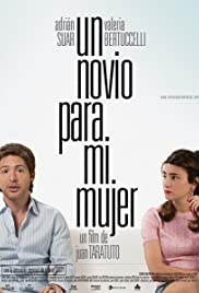 Un novio para mi mujer (2008) Poster - Movie Forum, Cast, Reviews