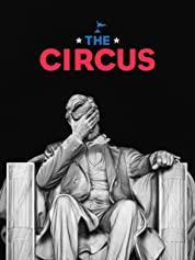 The Circus - Inside the Wildest Political Show on Earth