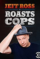 Image of Jeff Ross Roasts Cops