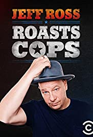 Jeff Ross Roasts Cops Poster