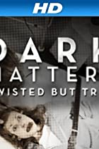 Image of Dark Matters: Twisted But True