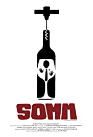 Somm (2012) Poster - Movie Forum, Cast, Reviews