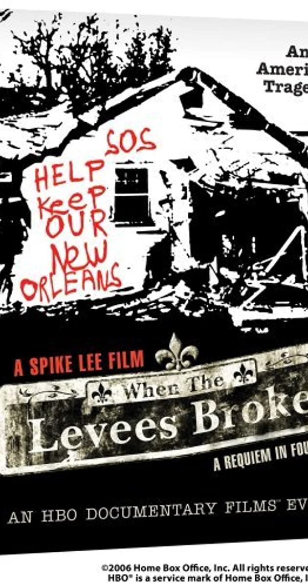 When The Levees Broke: A Requiem In Four Acts (TV Mini Series 2006u2013 )   IMDb