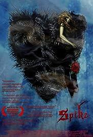 Spike(2008) Poster - Movie Forum, Cast, Reviews