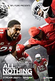 All or Nothing: A Season with the Arizona Cardinals Poster
