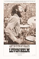 Image of Ain't in It for My Health: A Film About Levon Helm