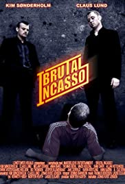 Brutal Incasso (2005) Poster - Movie Forum, Cast, Reviews
