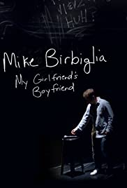 Mike Birbiglia: My Girlfriend's Boyfriend Poster