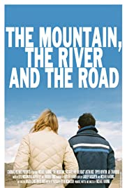 The Mountain, the River and the Road Poster