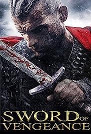 Sword of Vengeance(2015) Poster - Movie Forum, Cast, Reviews